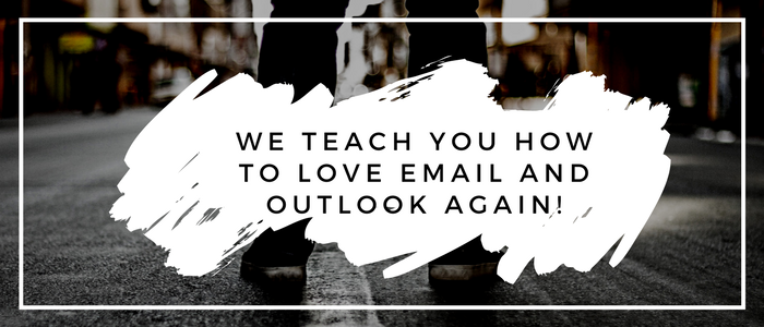 We teach you how to love email and Outlook again!