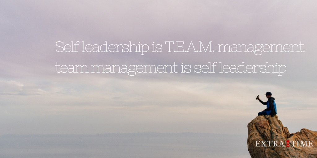 Self Leadership is T.E.A.M. Management