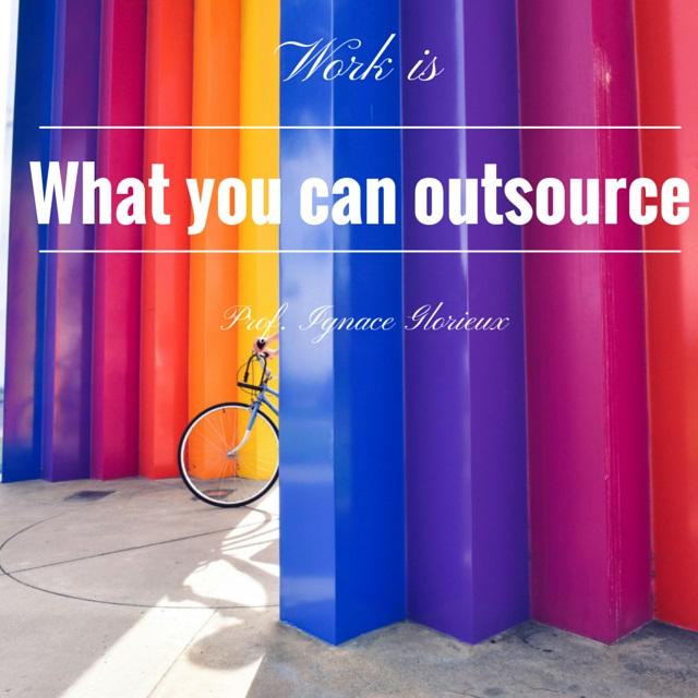 Werk is datgene wat je kunt outsourcen