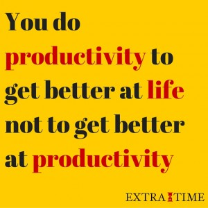 You do productivity to get better at