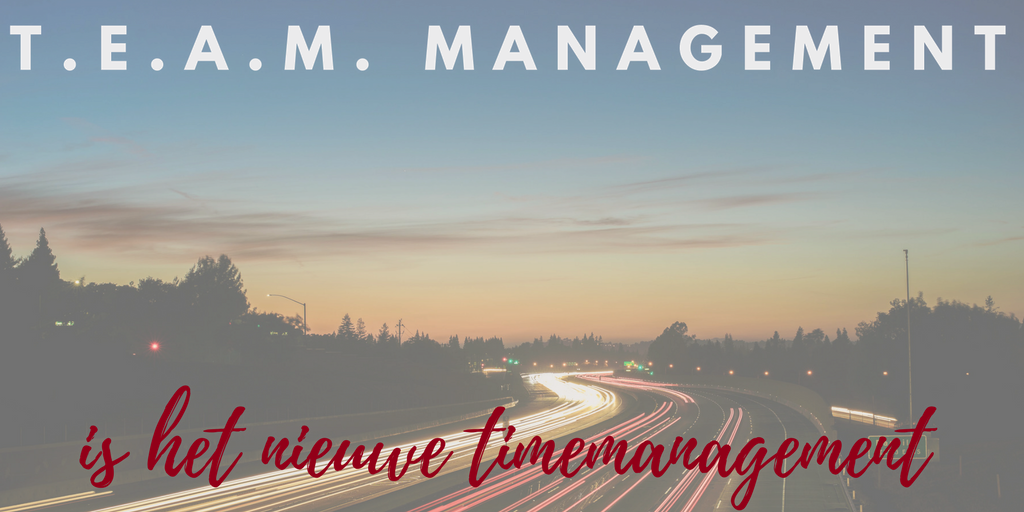 Timemanagement werd T.E.A.M.management