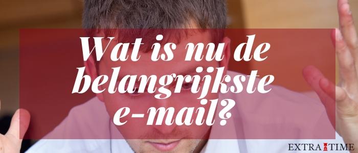 Wat is de belangrijkste e-mail?