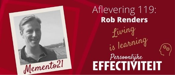 Afl 119 – Living is learning – Interview met Rob Renders
